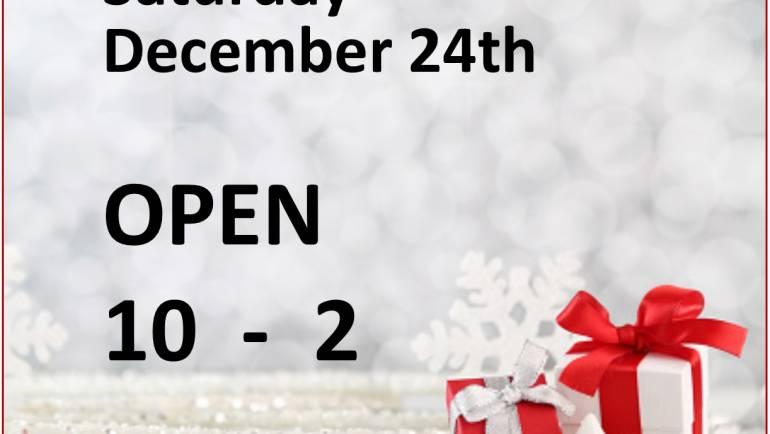 OPEN CHRISTMAS EVE!