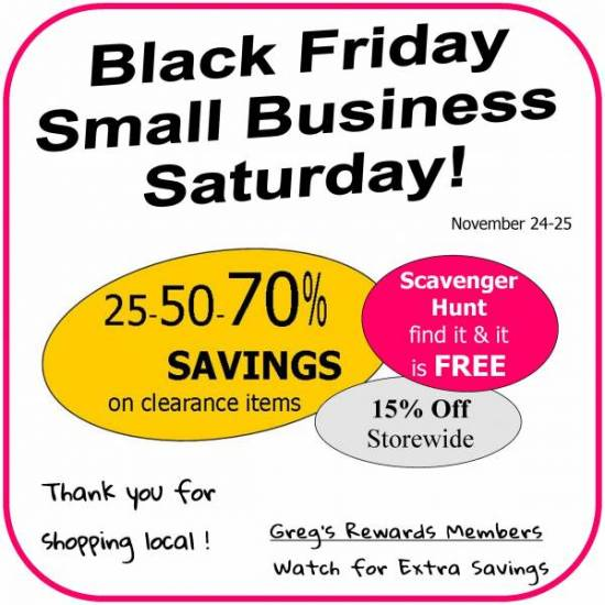BLACK FRIDAY / SMALL BUSINESS SATURDAY!
