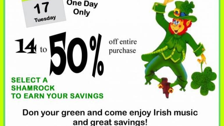SAVE ON ST. PADDY'S DAY, MARCH 17th !!!